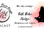 Meditáció és tudatos jelenlét - beszélgetés Tóth Réka Ibolyával